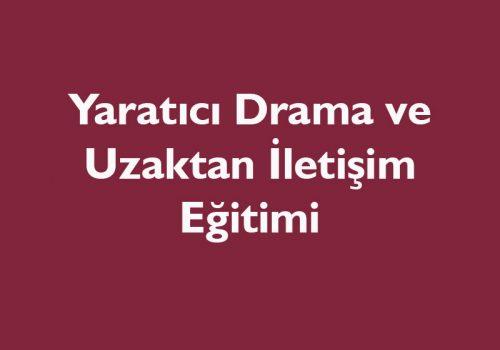 Yaratıcı Drama Ve Uzaktan İletişim Eğitimi
